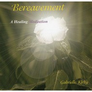 GABRIELLE KIRBY - BEREAVEMENT, A HEALING MEDITATION (CD)