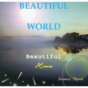 Sol Productions,  SEAMUS BYRNE - BEAUTIFUL WORLD