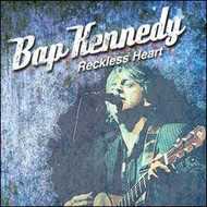 At The Helm Records,  Bap Kennedy - Reckless Heart
