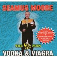 Seamus Moore - Vodka & Viagra (CD)