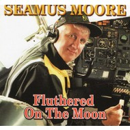 Hazel Entertainment,  SEAMUS MOORE - FLUTHERED ON THE MOON (CD)