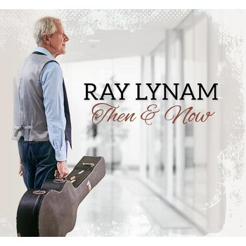 Ray Lynam - Then & Now (CD)