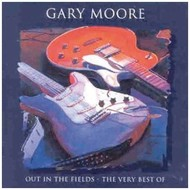 Gary Moore - Out In The Fields, The Best Of Gary Moore