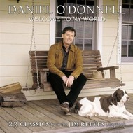 DANIEL O'DONNELL - WELCOME TO MY WORLD (CD)