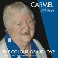 Famous Records, Carmel Silver - The Colour Of His Love (CD)
