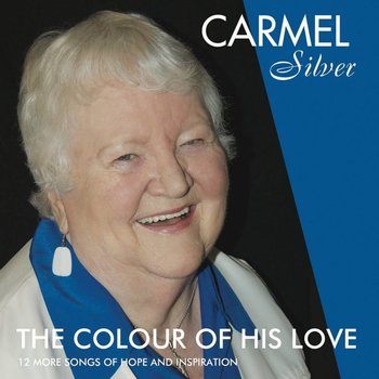 Carmel Silver - The Colour Of His Love (CD)