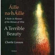 Gael Linn, A TERRIBLE BEAUTY (Áille na hÁille) - CHARLIE LENNON