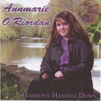 ANNMARIE O'RIORDAN - HARMONY HANDED DOWN (CD)