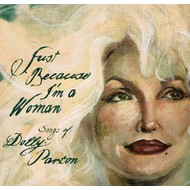 Sugar Hill Records, Just Because I'm A Woman (Songs of Dolly Parton) - Various Artists