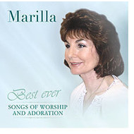 MLM Records,  MARILLA NESS - BEST EVER SONGS OF WORSHIP AND ADORATION