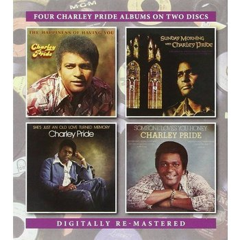 Charley Pride - The Happiness Of Having You / Sunday Morning with Charley Pride / She's Just An Old Love Turned Memory / Someone Loves You Honey