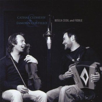 CATHAL CLOHESSY & EAMONN COSTELLO - OSCA CEOIL AND FIDDLE