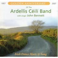 Ardellis Ceili Band - Golden Anniversary Of The Ardellis Ceili Band with singer John Bennett (CD)