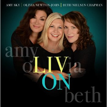 AMY SKY, OLIVIA NEWTON-JOHN, BETH NIELSEN CHAPMAN - LIV ON (CD)