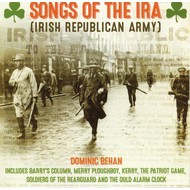 DOMINIC BEHAN - SONGS OF THE IRA (IRISH REPUBLICAN ARMY) CD