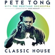 UMC, PETE TONG with THE HERITAGE ORCHESTRA - CLASSIC HOUSE (CD)