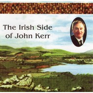 JOHN KERR - THE IRISH SIDE OF JOHN KERR (CD)