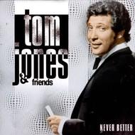 BOA Records, TOM JONES & FRIENDS - NEVER BETTER (CD)