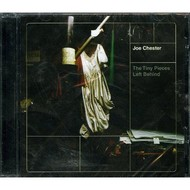 UPR Records, JOE CHESTER - THE TINY PIECES LEFT BEHIND (CD)