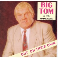KMAC Records,  BIG TOM  AND THE MAINLINERS - OUT ON THEIR OWN (CD)