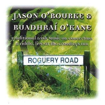 JASON O'ROURKE & RUADHRAI O'KANE - ROGUERY ROAD (CD)