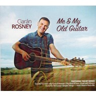 Rosney Records, CIARAN ROSNEY - ME & MY OLD GUITAR (CD)