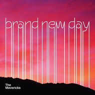 THE MAVERICKS - BRAND NEW DAY (Vinyl)