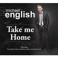 MICHAEL ENGLISH - TAKE ME HOME (CD)