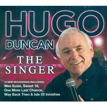 HUGO DUNCAN - THE SINGER (CD)