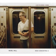 NOEL HILL - LIVE IN NEW YORK, IRISH CONCERTINA 3 (CD)