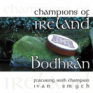 Connoisseur Records,  IVAN SMYTH - CHAMPIONS OF IRELAND, BODHRAN (CD)