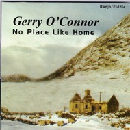 Gerry O'Connor / Myriad Media, GERRY O'CONNOR - NO PLACE LIKE HOME (CD)