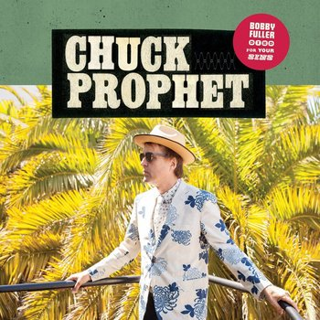 YepRoc Records, CHUCK PROPHET - BOBBY FULLER DIED FOR YOUR SINS (CD)