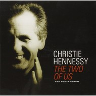 CHRISTIE HENNESSY - THE TWO OF US, THE DUETS ALBUM (CD)