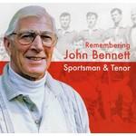 JOHN BENNETT - REMEMBERING JOHN BENNETT SPORTSMAN AND TENOR CD