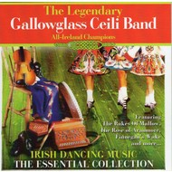 GALLOWGLASS CEILI BAND - IRISH DANCING MUSIC, THE ESSENTIAL COLLECTION (CD)