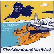 PJ MURRIHY - THE WONDER OF THE WEST, 18 SONGS OF CO. CLARE (CD).
