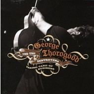 GEORGE THOROGOOD AND THE DESTROYERS - TAKING CARE OF BUSINESS (2 CD Set)