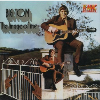 BIG TOM - THE IMAGE OF ME (CD)