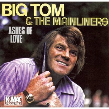 BIG TOM AND THE MAINLINERS - ASHES OF LOVE (CD)