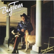 BIG TOM AND THE TRAVELLERS - SONGS OF HOME AND FARAWAY (CD)
