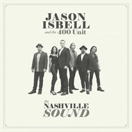JASON ISBELL AND THE 400 UNIT - THE NASHVILLE SOUND (Vinyl)