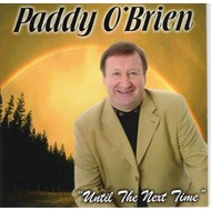 PADDY O'BRIEN - UNTIL THE NEXT TIME (CD)