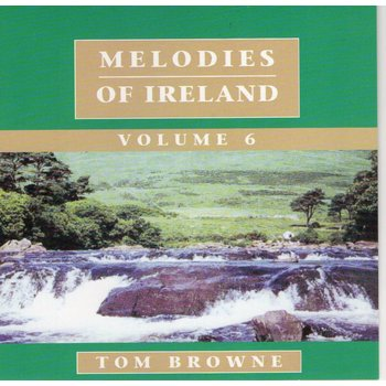 TOM BROWNE - MELODIES OF IRELAND VOLUME 6 (CD)