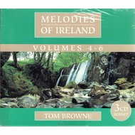 TOM BROWNE - MELODIES OF IRELAND VOLUMES 4-6 (3 CD SET)