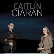 CAITLIN NIC GABHANN & CIARAN O MAONAIGH - CAITLIN CIARAN (CD)