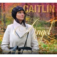 CAITLIN - INFAMOUS ANGEL (CD)
