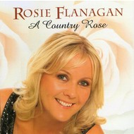 ROSIE FLANAGAN - A COUNTRY ROSE (CD)