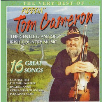 FIDDLIN' TOM CAMERON - THE VERY BEST OF FIDDLIN' TOM CAMERON, 16 GREAT SONGS (CD)