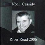 NOEL CASSIDY - RIVER ROAD 2006 (CD)